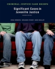 Significant Cases in Juvenile Justice (Criminal Justice Case Briefs) Cover Image