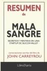 Resumen de Mala Sangre: Secretos y mentiras en una startup de Silicon Valley de John Carreyrou: Conversaciones Escritas Cover Image