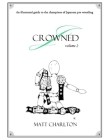 J-Crowned: An Illustrated Guide To The Champions Of Japanese Wrestling. Volume 2. Cover Image