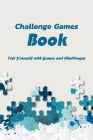 Challenge Games Book: Test Yourself with Games and Challenges: Challenging Game Cover Image