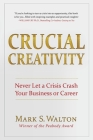 Crucial Creativity: Never Let a Crisis Crash Your Business or Career Cover Image