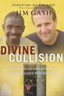 Divine Collision: An African Boy, An American Lawyer, and Their Remarkable Battle for Freedom Cover Image