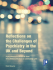 Reflections on the Challenges of Psychiatry in the UK and Beyond: A Psychiatrist's Chronicle from Deinstitutionalisation to Community Care Cover Image