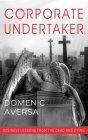 Corporate Undertaker: Business Lessons from the Dead and Dying Cover Image