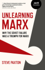Unlearning Marx: Why the Soviet Failure Was a Triumph for Marx Cover Image