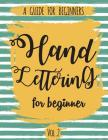 Hand Lettering For Beginner Volume2: A Calligraphy and Hand Lettering Guide For Beginner - Alphabet Drill, Practice and Project: Hand Lettering Cover Image
