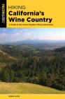 Hiking California's Wine Country: A Guide to the Area's Greatest Hiking Adventures Cover Image