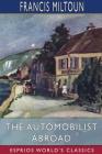 The Automobilist Abroad (Esprios Classics) Cover Image