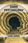 Dark Psychology: Learn the Art of Persuasion and How to Influence People Cover Image