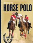 Intro to Horse Polo (Saddle Up!) Cover Image
