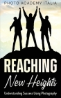 Reaching New Heights: Understanding Success Using Photography Cover Image