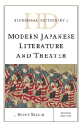 Historical Dictionary of Modern Japanese Literature and Theater, Second Edition (Historical Dictionaries of Literature and the Arts) Cover Image
