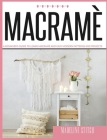 Macrame: A Beginner's Guide To Learn Macramè And Make Beautiful And Modern Patterns Easily Cover Image