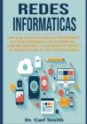 Redes Informaticas: Una Guia Completa Para el Principiante que Desea Entender los Sistemas de Comunicaciones, la Seguridad de Redes y la A Cover Image