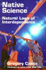 Native Science: Natural Laws of Interdependence Cover Image