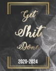 Get Shit Done 2020-2024: Black Marble, Weekly Monthly Schedule Organizer Agenda, 60 Month For The Next Five Year with Holidays and Inspirationa Cover Image