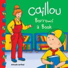 Caillou Borrows a Book (Clubhouse) Cover Image