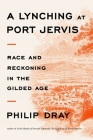 A Lynching at Port Jervis: Race and Reckoning in the Gilded Age Cover Image
