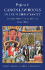 Prefaces to Canon Law Books in Latin Christianity: Selected Translations, 500-1317, Second Edition (Studies in Medieval and Early Modern Canon Law) Cover Image