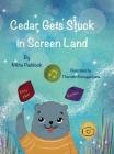 Cedar Gets Stuck In Screen Land Cover Image