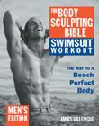 The Body Sculpting Bible Swimsuit Workout: Men's Edition Cover Image