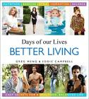 Days of Our Lives Better Living: Cast Secrets for a Healthier, Balanced Life Cover Image
