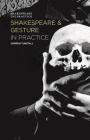 Shakespeare and Gesture in Practice (Shakespeare in Practice #3) Cover Image