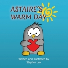 Astaire's Warm Day: A Little Penguin's Journey Cover Image