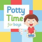 Potty Time for Boys: Potty Training for Toddler Boys Cover Image