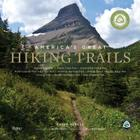 America's Great Hiking Trails: Appalachian, Pacific Crest, Continental Divide, North Country, Ice Age, Potomac Heritage, Florida, Natchez Trace, Arizona, Pacific Northwest, New England Cover Image