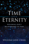 Time and Eternity: Exploring God's Relationship to Time Cover Image