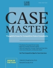 Case Master: Thoughtful Cases for Competitive Future Consultants Cover Image