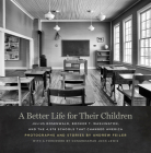 A Better Life for Their Children: Julius Rosenwald, Booker T. Washington, and the 4,978 Schools That Changed America Cover Image