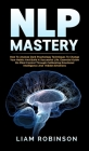Nlp Mastery: How To Analyze Dark Psychology Techniques To Change Your Habits And Build A Successful Life. Essential Guide On Mind C Cover Image