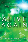 Alive Again: Recovering from Alcoholism and Drug Addiction Cover Image