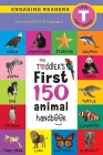 The Toddler's First 150 Animal Handbook (Travel Edition): Pets, Aquatic, Forest, Birds, Bugs, Arctic, Tropical, Underground, Animals on Safari, and Fa Cover Image
