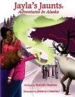 Jayla's Jaunts: Adventures in Alaska Cover Image