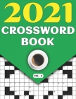 2021 Crossword Book: Adults Crossword Puzzle Game Book For Seniors Men Women In 2021 Including 80 Large Print Puzzles And Solutions (Vol-2) Cover Image