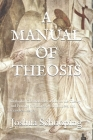 A Manual of Theosis: Orthodox Christian Instruction on the Theory and Practice of Stillness, Watchfulness, and Ceaseless Prayer Cover Image