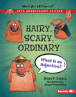 Hairy, Scary, Ordinary, 20th Anniversary Edition: What Is an Adjective? Cover Image
