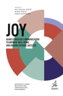 Joy: Using Strategic Communication to Improve Well-Being and Organizational Success (Advances in Public Relations and Communication Management #5) Cover Image