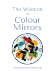 The Wisdom of Colour Mirrors Cover Image