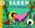 Sleep Is for Everyone (Let's-Read-and-Find-Out Science 1 #1) Cover Image