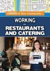 Working in Restaurants and Catering (Careers in Your Community) Cover Image