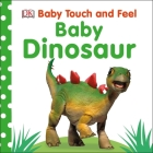 Baby Touch and Feel: Baby Dinosaur Cover Image