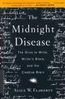 The Midnight Disease: The Drive to Write, Writer's Block, and the Creative Brain Cover Image