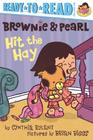 Brownie & Pearl Hit the Hay: Ready-to-Read Pre-Level 1 Cover Image