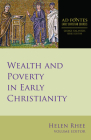 Wealth and Poverty in Early Christianity (Ad Fontes: Early Christian Sources) Cover Image