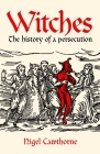 Witches: The History of a Persecution Cover Image