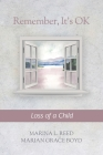 Remember, It's Ok: Loss of a Child Cover Image